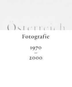 Österreich. Fotografie 1970 - 2000