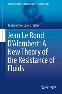 Jean Le Rond D\'Alembert: A New Theory of the Resistance of Flui