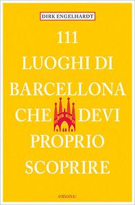 111 Luoghi di Barcellona che devi proprio scoprire