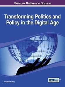 Transforming Politics and Policy in the Digital Age