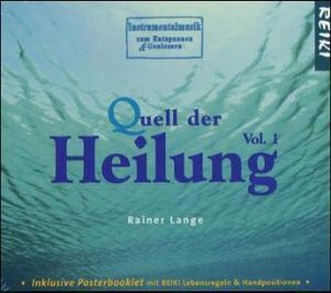Quell der Heilung. Vol.1, 1 Audio-CD