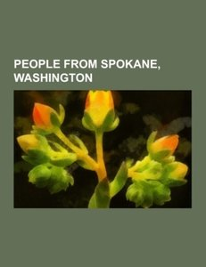People from Spokane, Washington