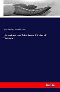 Life and works of Saint Bernard, Abbot of Clairvaux