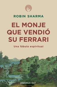 El Monje Que Vendió Su Ferarri: Una Fábula Espiritual / The Monk