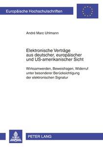Elektronische Verträge aus deutscher, europäischer und US-amerik