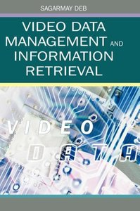 Video Data Management and Information Retrieval