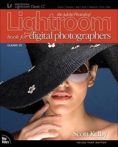 The Adobe Photoshop Lightroom Classic CC Book for Digital Photog