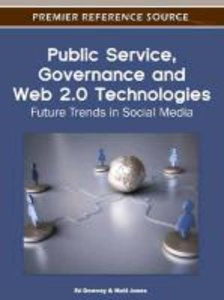 Public Service, Governance and Web 2.0 Technologies: Future Tren