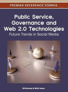 Public Service, Governance and Web 2.0 Technologies: Future Tren