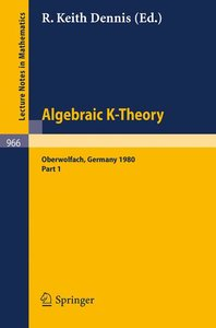 Algebraic K-Theory. Proceedings of a Conference Held at Oberwolf