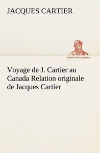 Voyage de J. Cartier au Canada Relation originale de Jacques Car