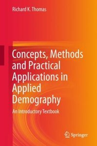 Concepts, Methods and Practical Applications in Applied Demograp