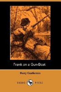 Frank on a Gun-Boat (Dodo Press)