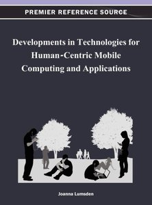 Developments in Technologies for Human-Centric Mobile Computing