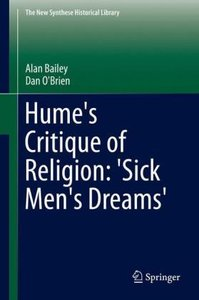 Hume's Critique of Religion: 'Sick Men's Dreams'