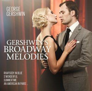 Gershwin s Broadwaqy Melodies