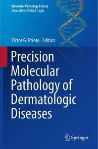 Precision Molecular Pathology of Dermatologic Diseases