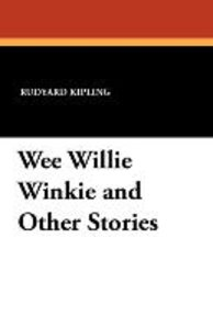 Wee Willie Winkie and Other Stories
