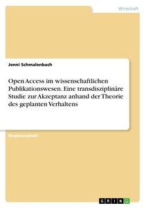 Open Access im wissenschaftlichen Publikationswesen. Eine transd