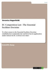 EC Competition Law - The Essential Facilities Doctrine