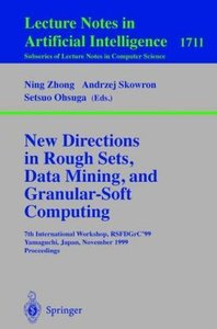 New Directions in Rough Sets, Data Mining, and Granular-Soft Com