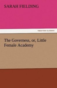 The Governess, or, Little Female Academy