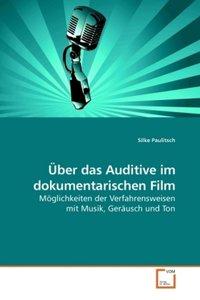 Über das Auditive im dokumentarischen Film