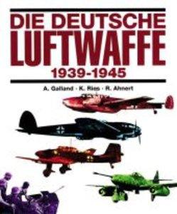 Die deutsche Luftwaffe 1939 - 1945
