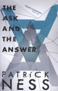 Chaos Walking 2. Ask & the Answer