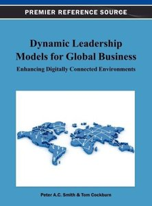 Dynamic Leadership Models for Global Business: Enhancing Digital