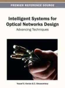 Intelligent Systems for Optical Networks Design: Advancing Techn