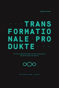 Transformationale Produkte
