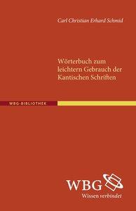 Wörterbuch zum leichteren Gebrauch der Kantischen Schriften