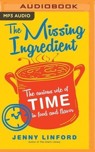 The Missing Ingredient: The Curious Role of Time in Food and Fla