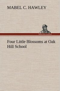 Four Little Blossoms at Oak Hill School