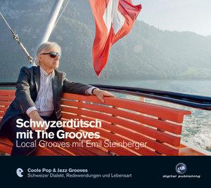 Schwyzerdütsch mit The Grooves - Local Grooves mit Emil Steinber