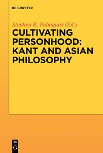 Cultivating Personhood: Kant and Asian Philosophy