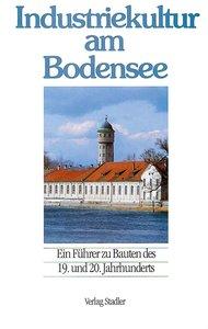 Industriekultur am Bodensee