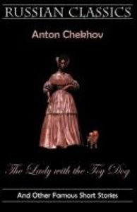 The Lady with the Toy Dog and Other Famous Short Stories (Russia