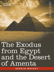 The Exodus from Egypt and the Desert of Amenta