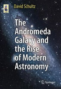The Andromeda Galaxy and the Rise of Modern Astronomy