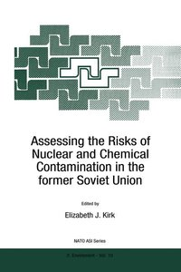 Assessing the Risks of Nuclear and Chemical Contamination in the