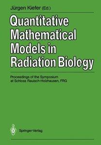 Quantitative Mathematical Models in Radiation Biology