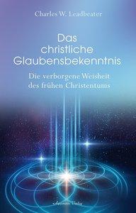 Das christliche Glaubensbekenntnis