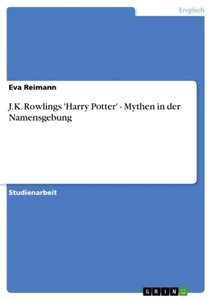 J.K. Rowlings 'Harry Potter' - Mythen in der Namensgebung