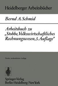 """Arbeitsbuch zu """"Stobbe, Volkswirtschaftliches Rechnungswesen, 3."""
