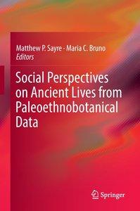 Social Perspectives on Ancient Lives from Paleothnobotanical Dat