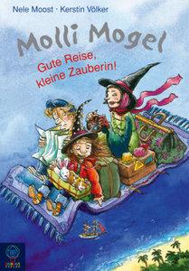 Molli Mogel. Gute Reise, kleine Zauberin!