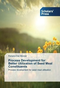 Process Development for Better Utilization of Seed Meal Constitu