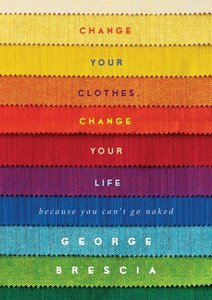 Change Your Clothes, Change Your Life